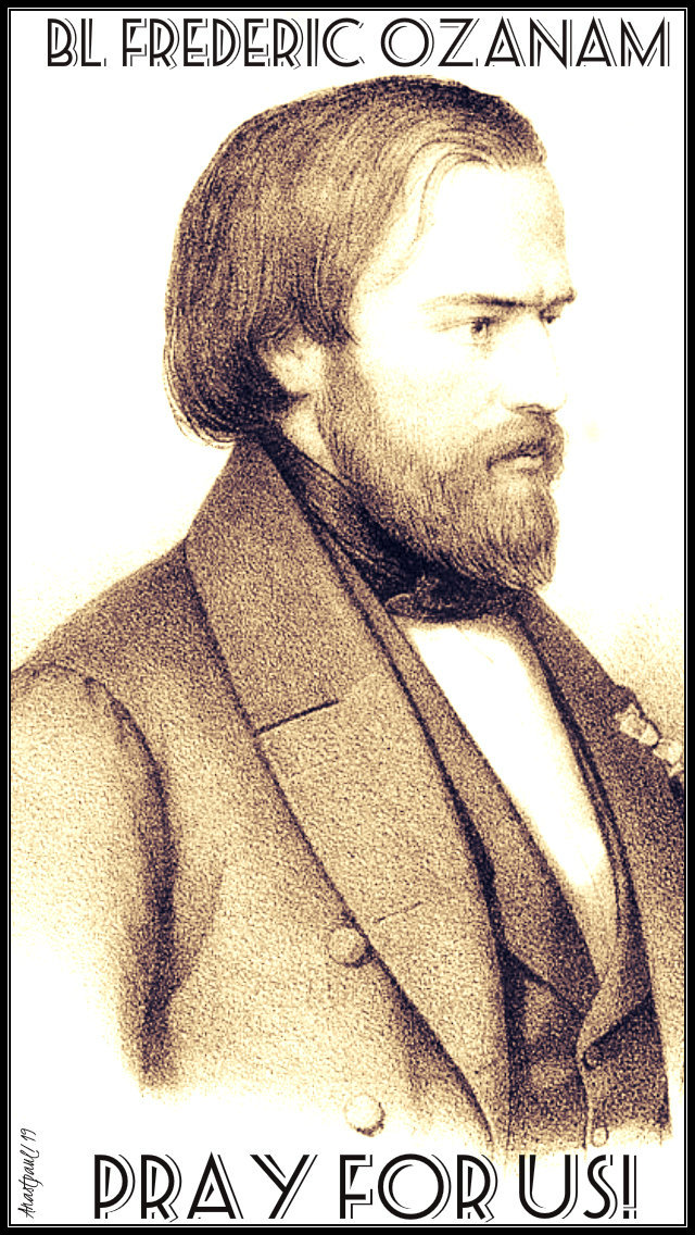 bl frederic ozanam pray for us 9 sept 2019