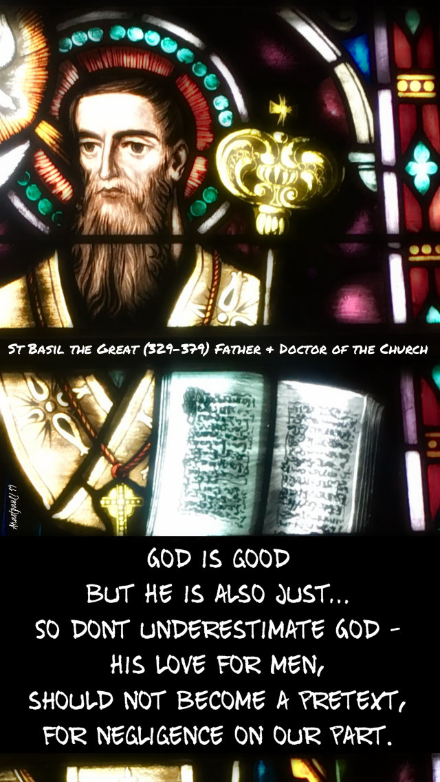 god is good but he is also just - st basil the great - 18 sept 3019