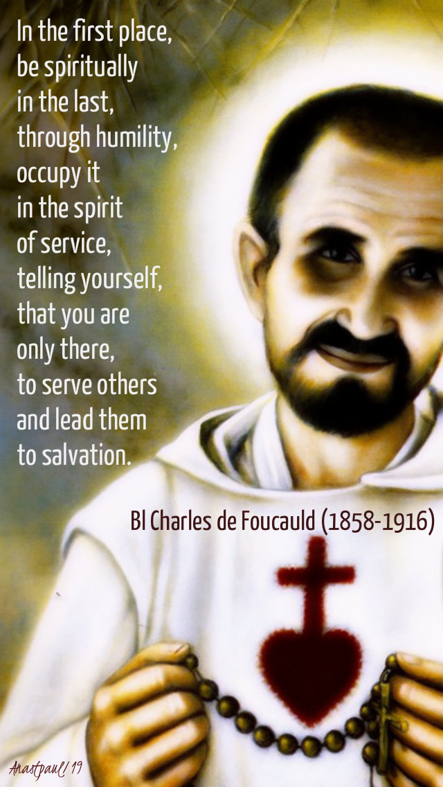 in the first place be spiritually in the last - bl charles foucauld 1 sept 2019.jpg