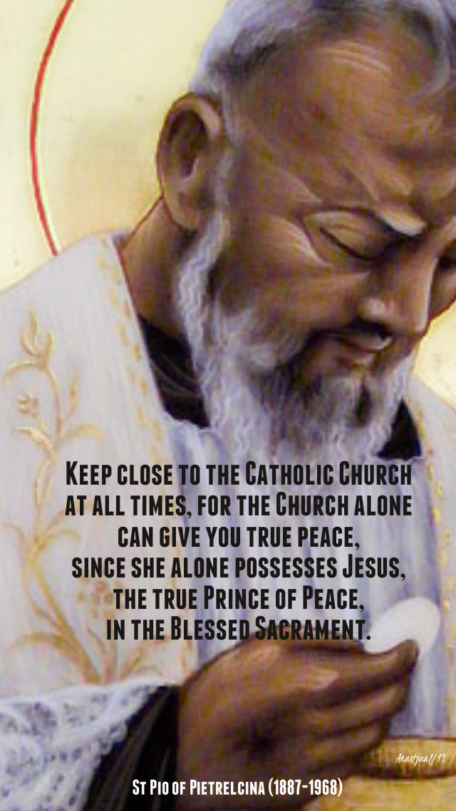 keep close to the catholic church - st padre pio - 23 sept 2019.jpg
