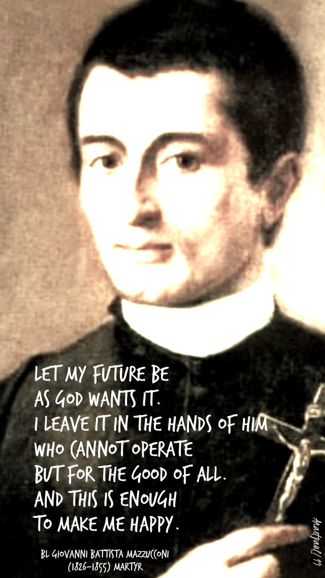 let my future be as god wants it - bl giovanni battista mazzucconi 7 sept 2019.jpg