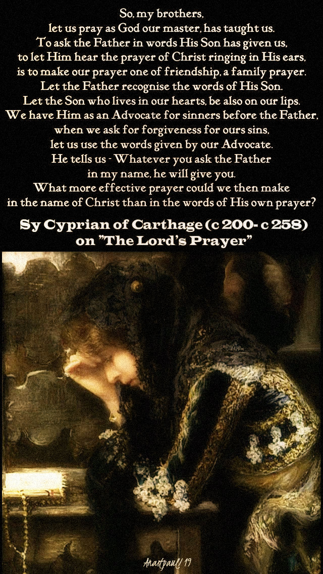 let-us-pray-as-god-our-master-has-taught-us-no 2 used on 16 sept 2019 memorial of st-cyprian-12-march-2019-lenten-thoughts-no-2- used again 20 june 2019