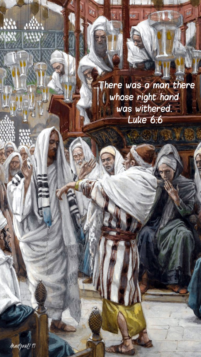 luke 6 6 there was a man thre whose right hand was withred - 9 sept 2019.jpg