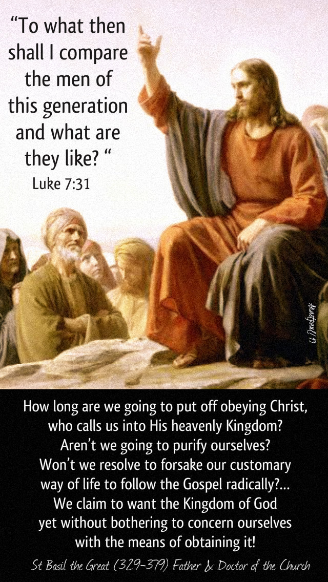 luke 7 31 to what then shall i compare the men - how long are we going to put off obeying christ - 18 sept 2019.jpg