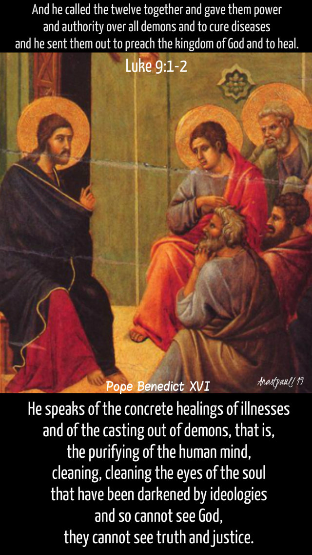 luke 9 1-2 and he caled the twelve and gave them power - pope benedict - he speaks of the concrete healings 25 sept 2019