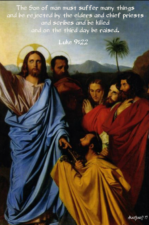 luke 9 22 the son of man must suffer many things - 27 sept 2019