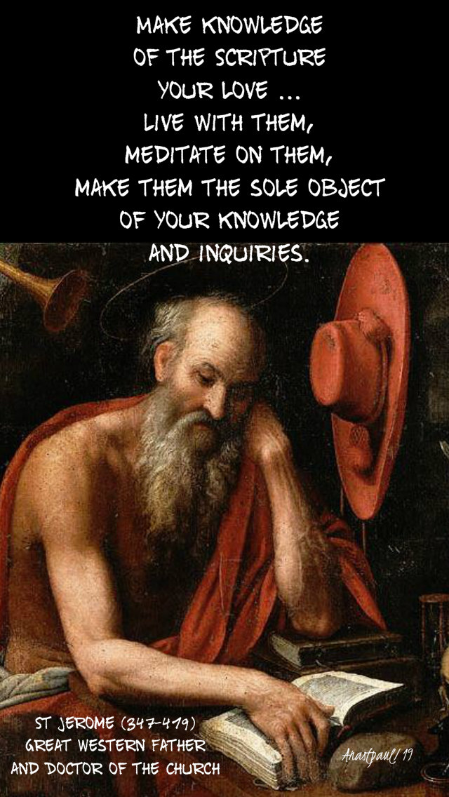 make knowledge of the scripture your love - st jerome - 30 sept 2019.jpg