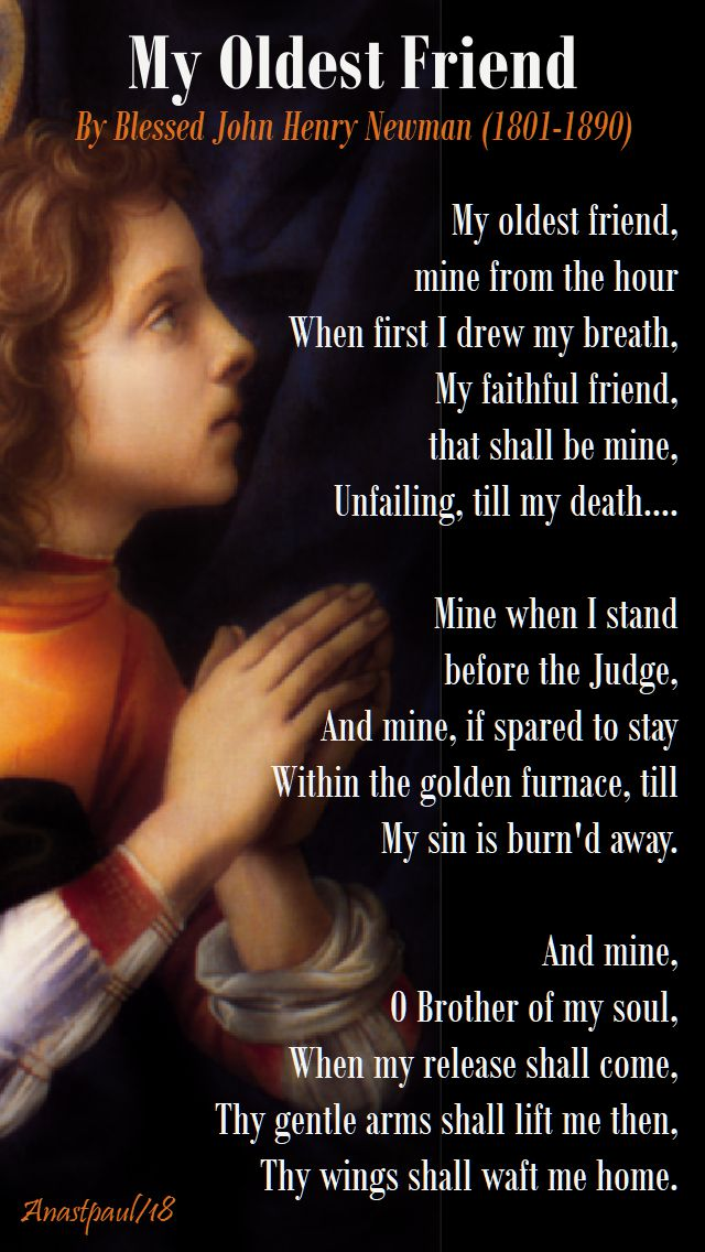 my oldest friend - prayer to our guardian angel by bl john henry newman - 2 october 2018.jpg