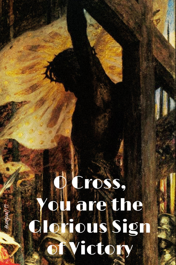 o cross you are the glorious sign of victory - 14 sept exaltation of the holy cross.jpg