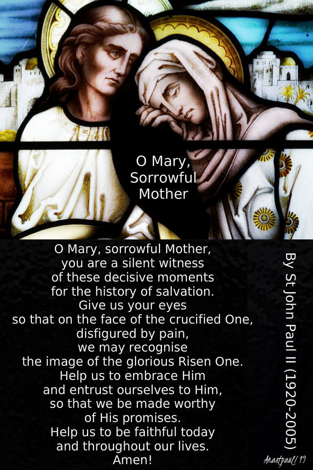 o mary sorrowful mothr st john paul - 14 sept exaltation of the cross.jpg