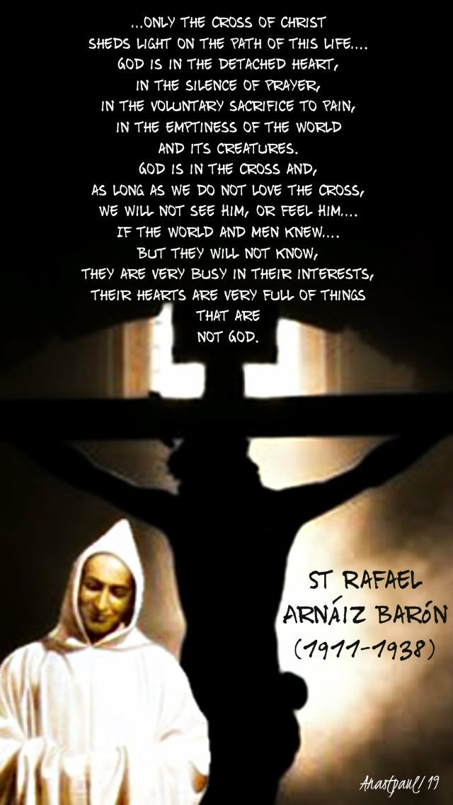 only in the cross of christ - st rafael arnaiz baron 26 april 2019 easter friday.jpg