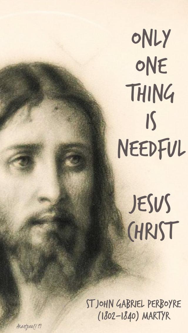 only one thing is needful - jesus christ - st john gabriel perboyne 11 sept 2019