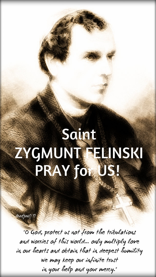 prayer of st zygmunt felinski and pray for us 17 sept 2019 o god protect us not from.jpg