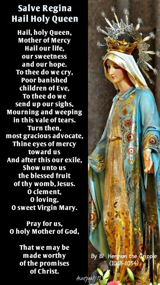 salve regina hail holy queen - by bl herman the cripple 25 sept 2019