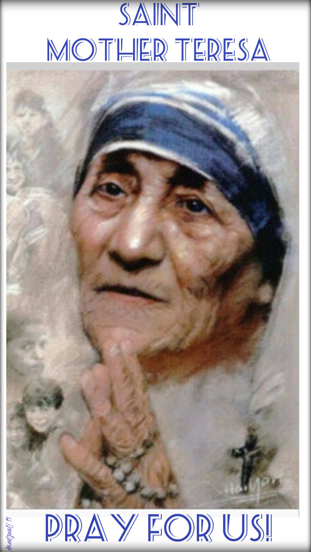 st mother teresa pray for us no 3 5 sept 2019.jpg