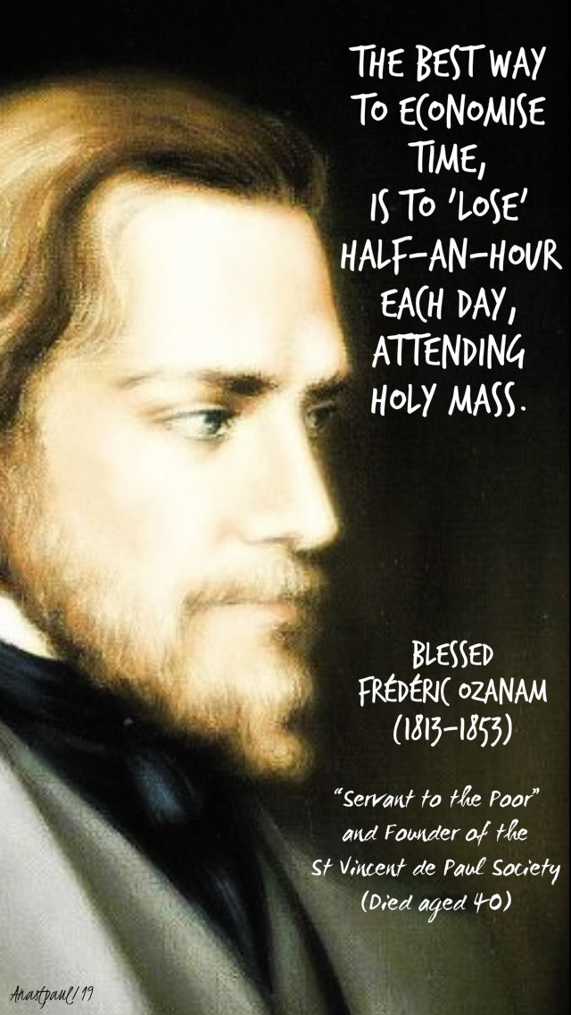 the best way to economise time - bl frederic ozanam attending holy mass 9 sept 2019