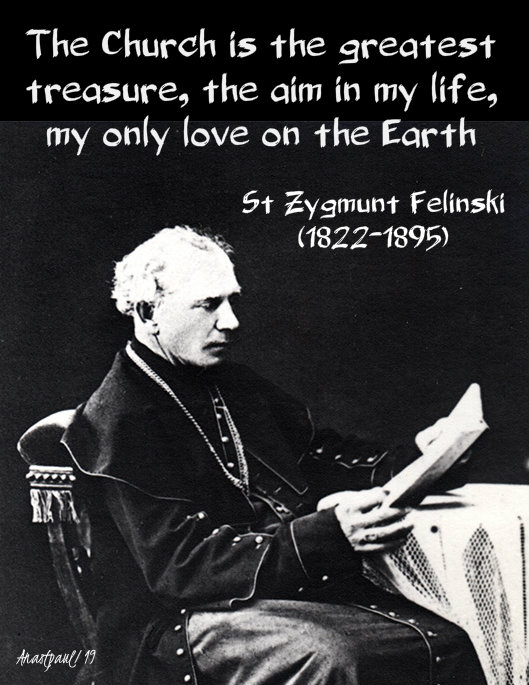 the church is the greatest treasure, the aim of my life - st zygmunt felinski 17 sept 2019.jpg