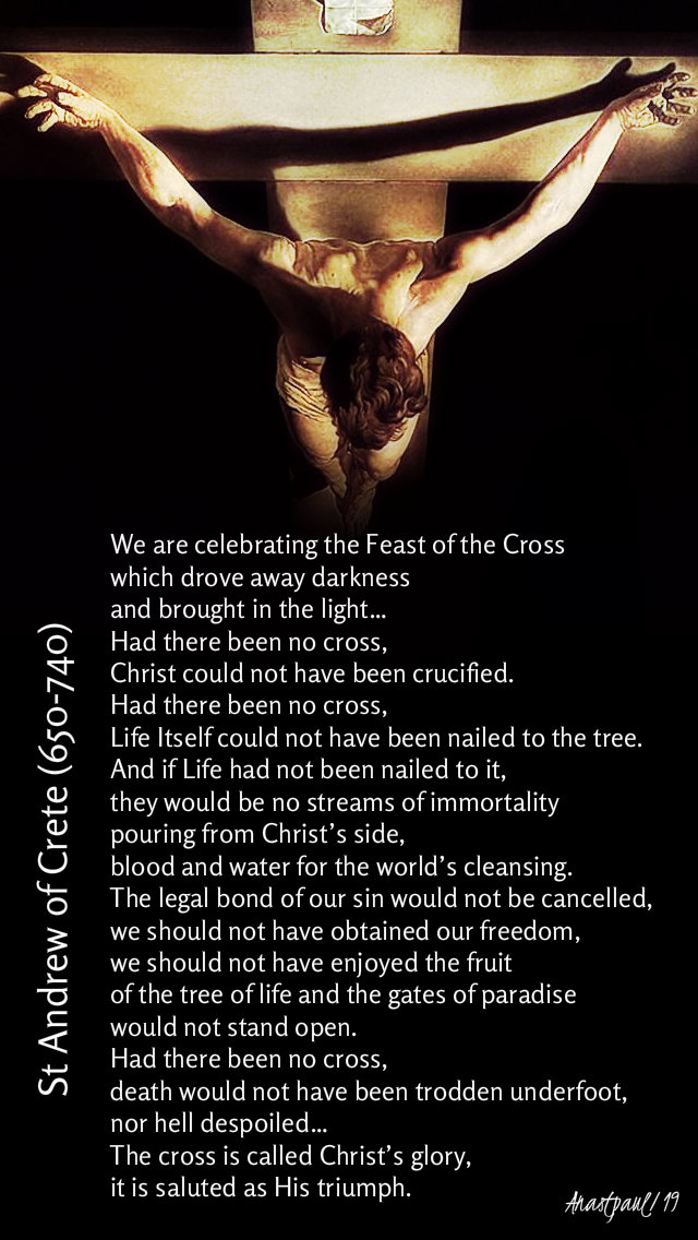 we are celebrating the feast of the cross st andrew of crete 14 sept 2019