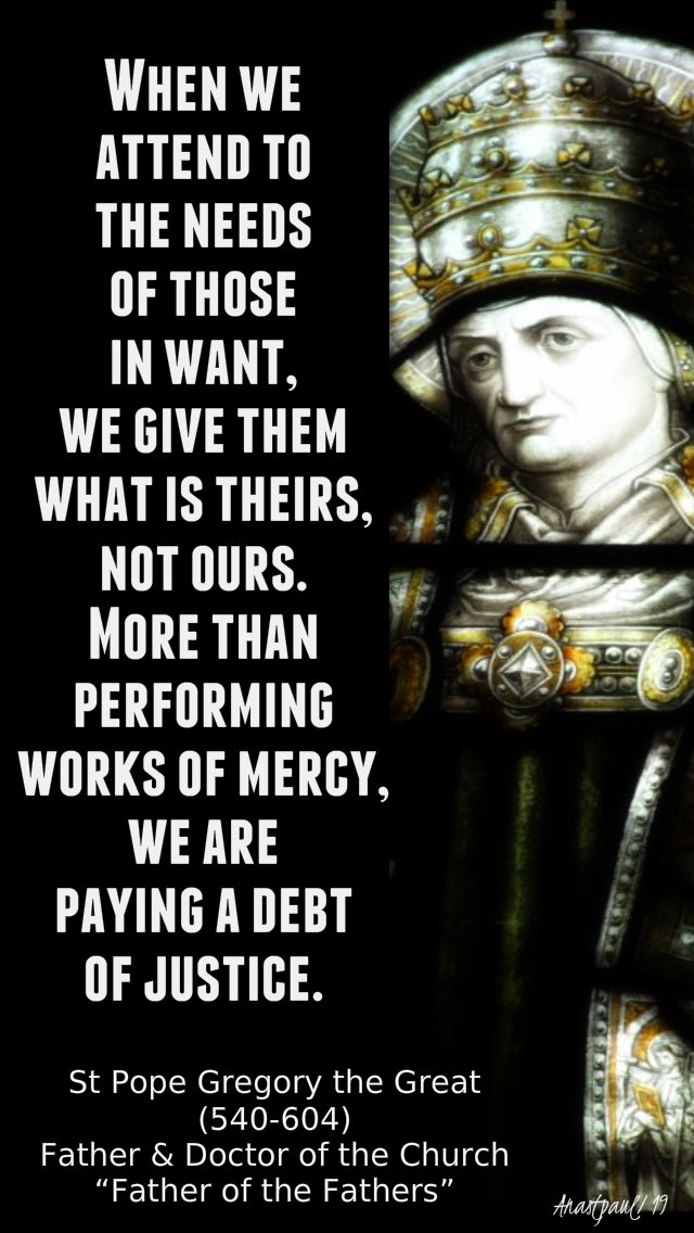 when we attend to the needs of those in want - st gregory the great 3 sept 2019