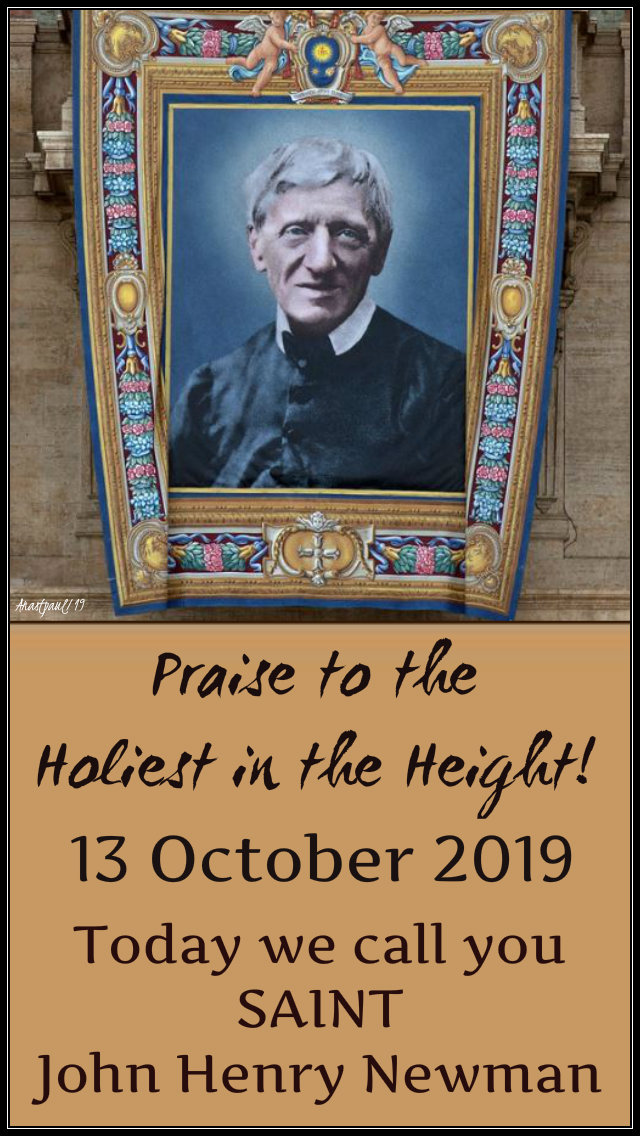 13 oct 2019 - today we call you st john henry newman praise to the holiest.jpg