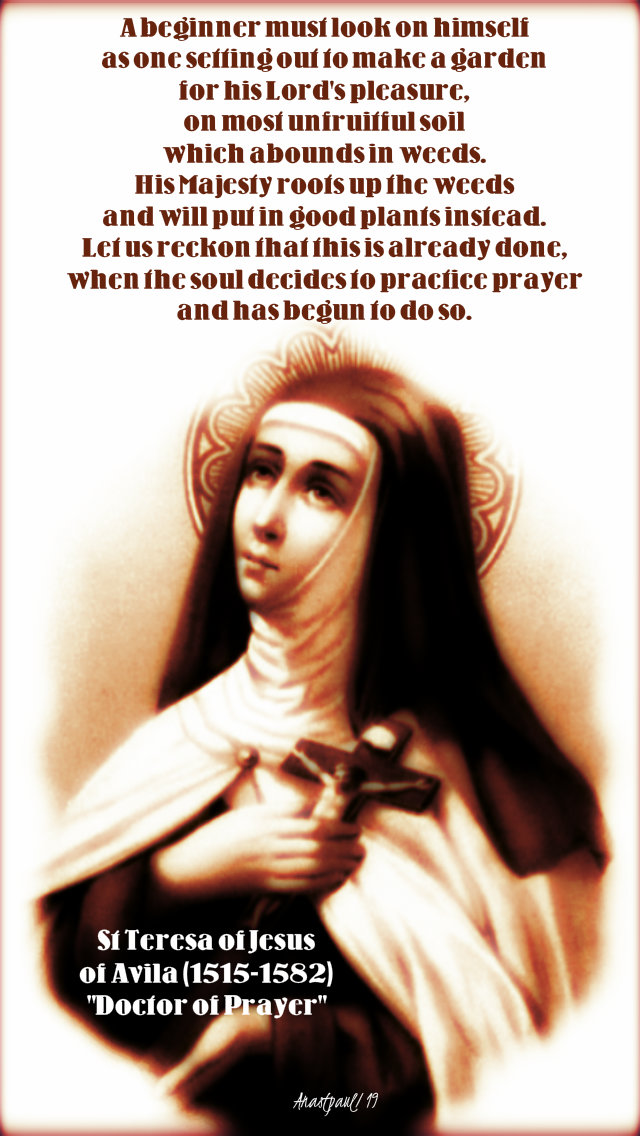 a beginner must look on hmself - st teresa of jesus of avila 15 oct 2019.jpg