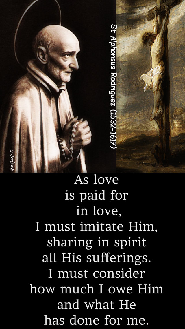as love is paid for in love - st alphonsus rodriguez - 31 oct 2019