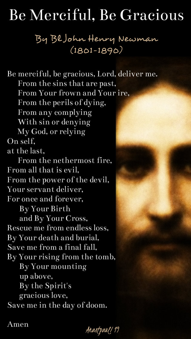 be-merciful-be-gracious-bl-john-henry-newman-30-april-2019AND 9 OCT 2019