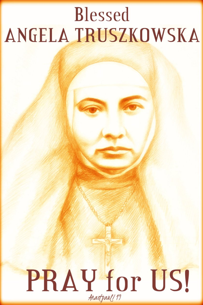 bl angela truszkowska pray for us 10 oct 2019