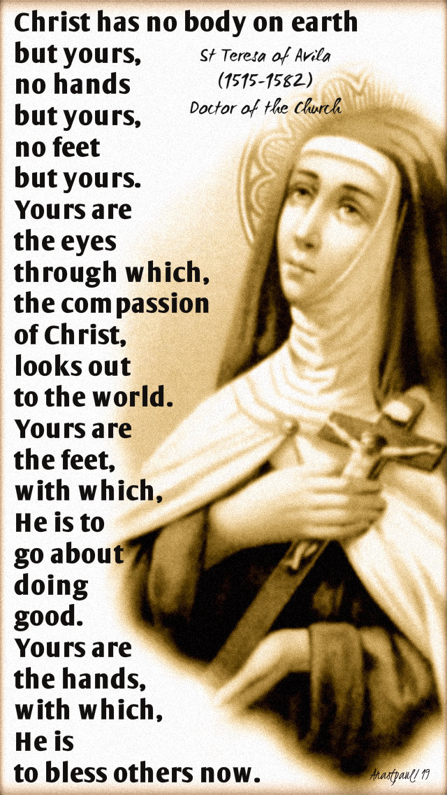 christ has no body but yours - st teresa of avila 3 oct 2019 no 2.jpg