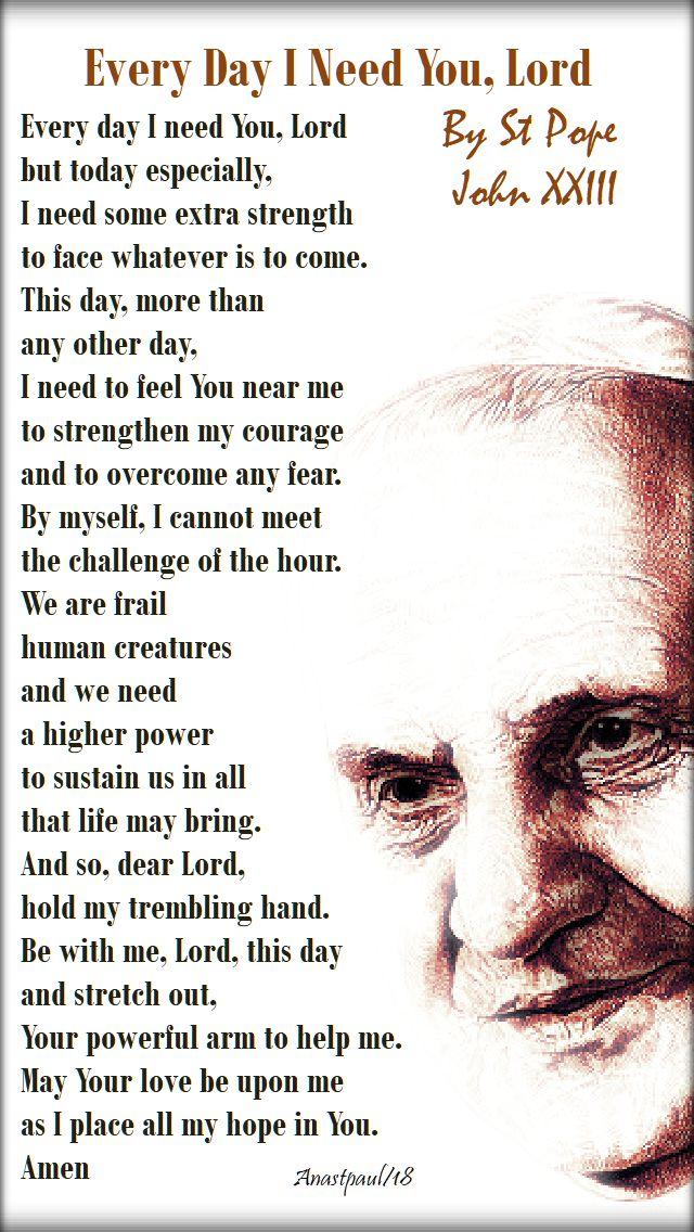 every day I need you Lord - st john XXIII - 11 oct 2018