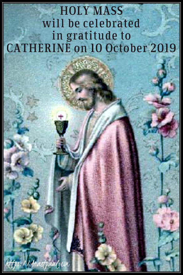 holy mass will be said for catherine 7 oct 2019