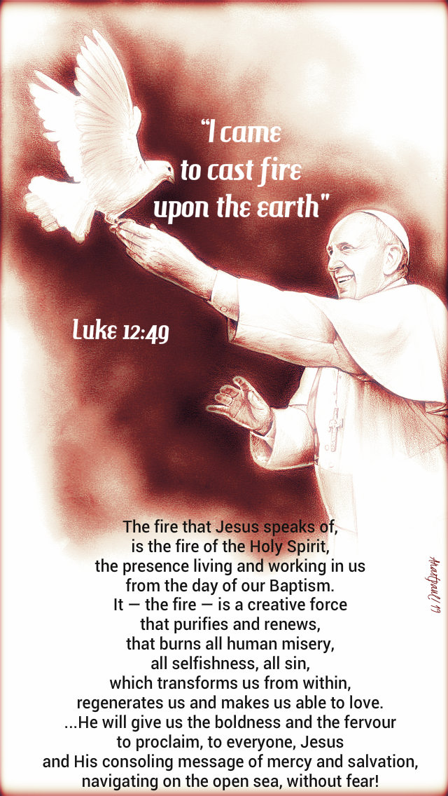 i came to cast fire upon earth luke 12 49 - the fire which jesus speaks of - pope francis - 24 oct 2019