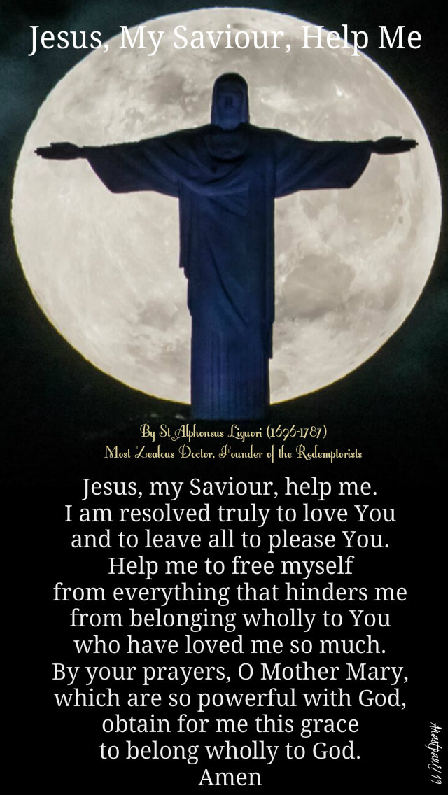 jesus my saviour help me by st alsphonsus liguori 23 oct 2019 feast of the holy redeemer.jpg