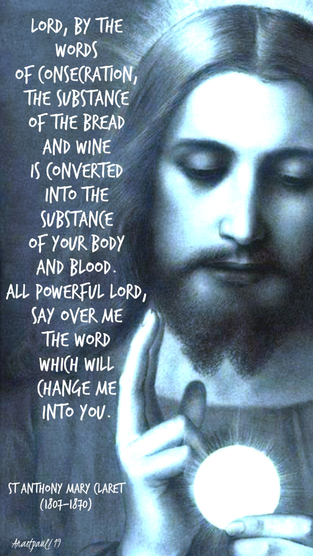 lord by the words of consecration - st anthony mary claret 24 oct 2019.jpg