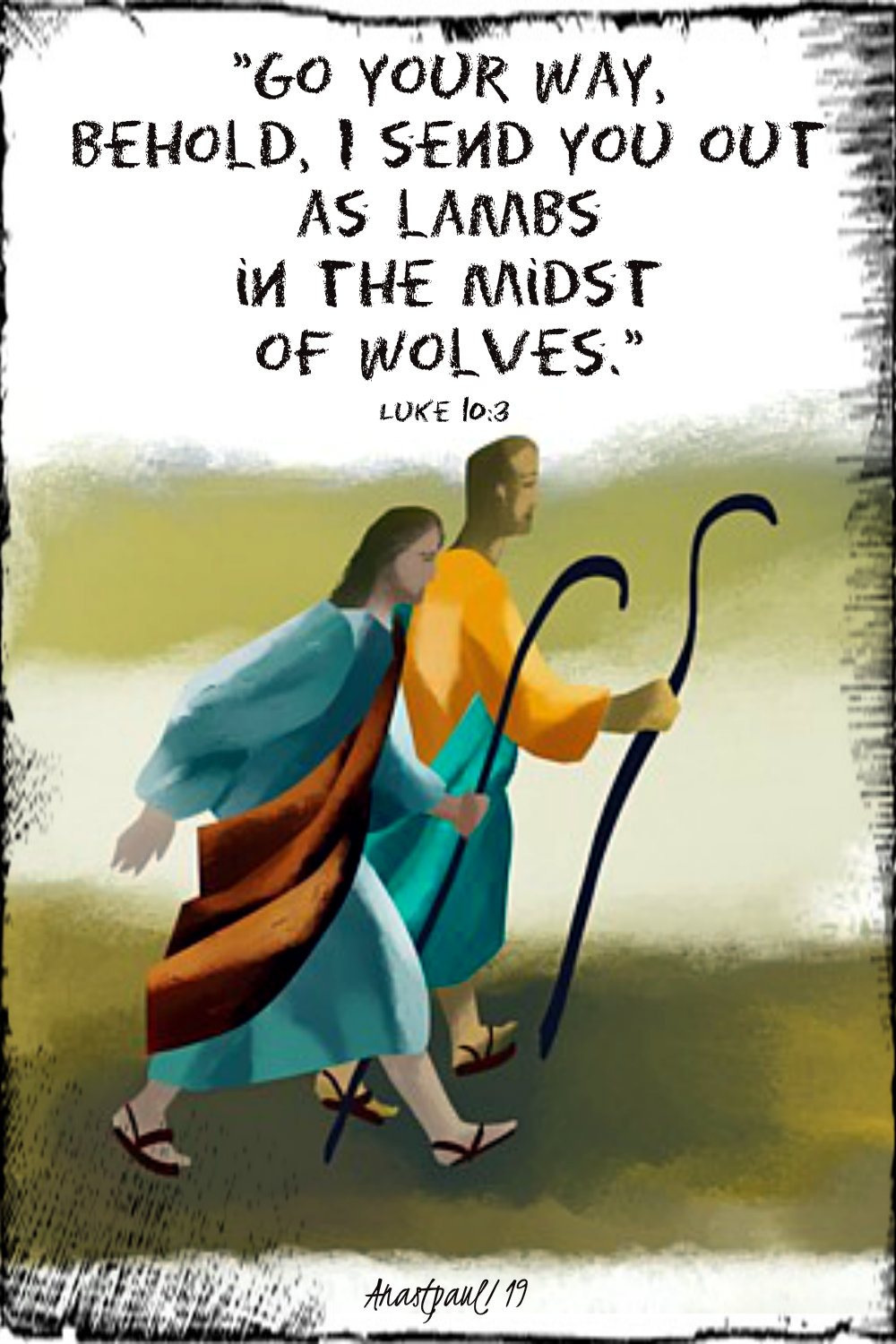 luke 10 3 go your way bhold i send you out as lambs in the midst of wolves 3 oct 2019.jpg