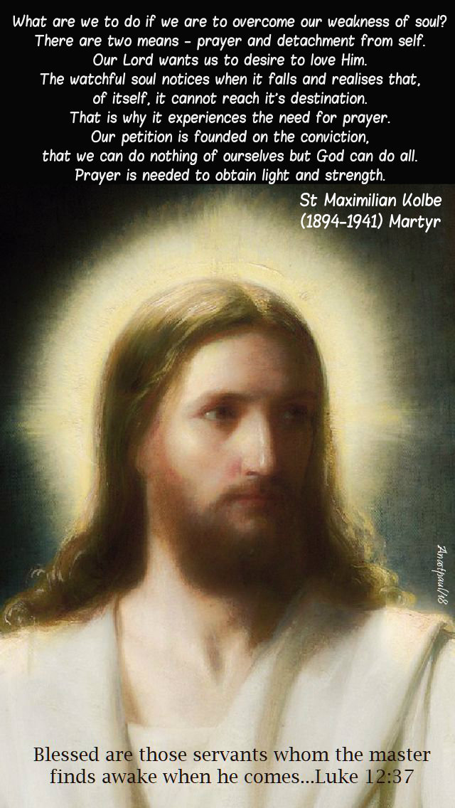 luke-12-37-blessed-are-those-servants-st max kolbe - what are we to do to overcome - 22 oct 2019
