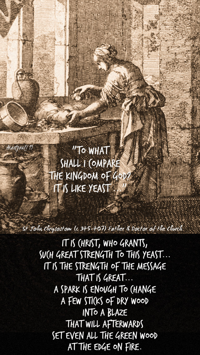 luke 13 20 - leaven - it is christ who is the leaven - st john chrysostom 29 oct 2019