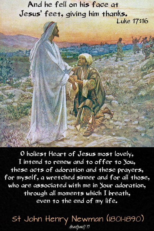 luke 17 16 and he fell on his face and thanked him - o holiest heart of jesus - st john henry newman 13 oct 2019