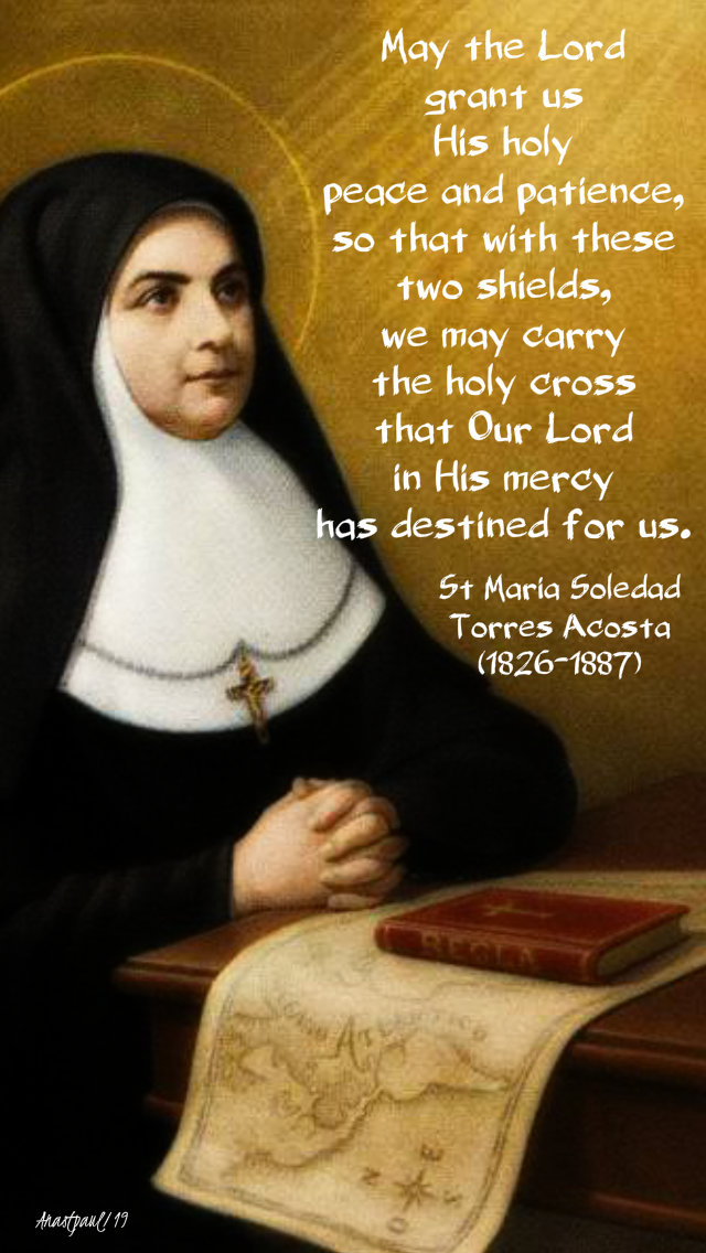 may the lord grant us his holy peace and patience - 11 oct 2019 st maria torres acosta