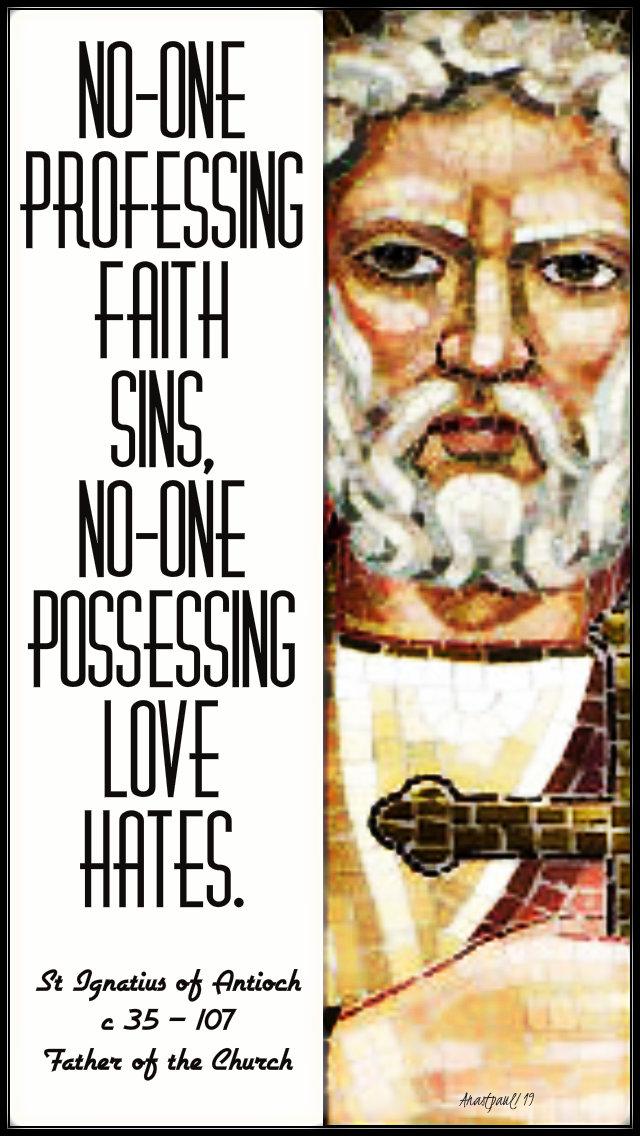 no one oprofessing faith sins - st ignatius of antioch 17 oct 2019