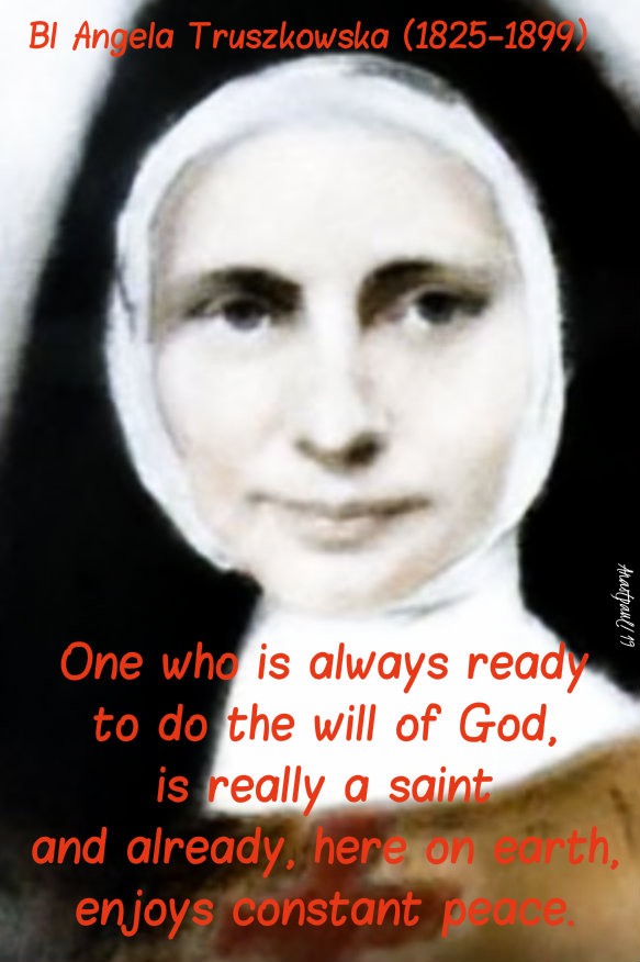 one who is always ready to do the will of god - 10 oct 2019 bl angla truszkowska