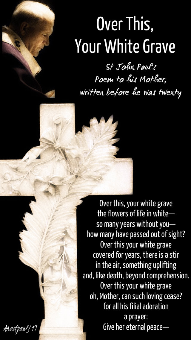 over this your white grave poem to his mother st john paul 22 oct 2019.jpg