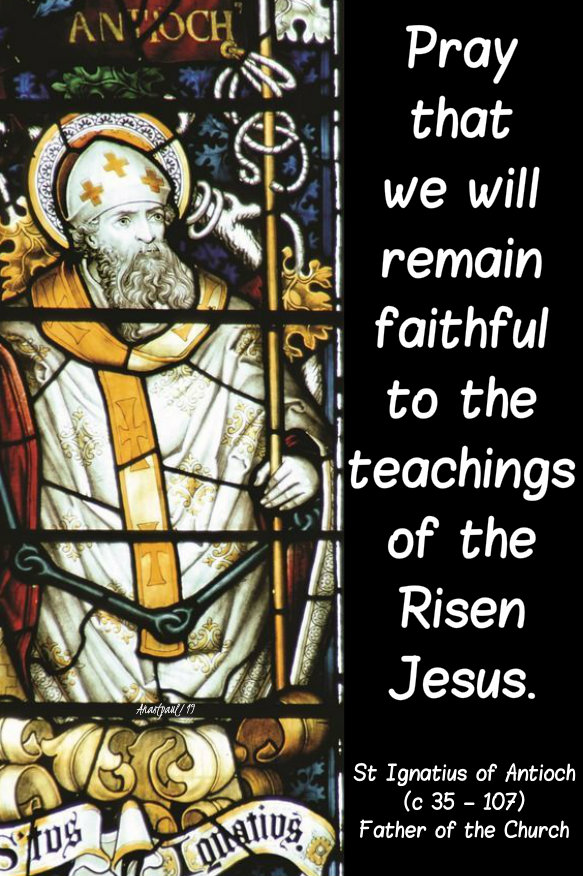 pray that we will re4main faithful - st ignatius of antioch 17 oct 2019.jpg