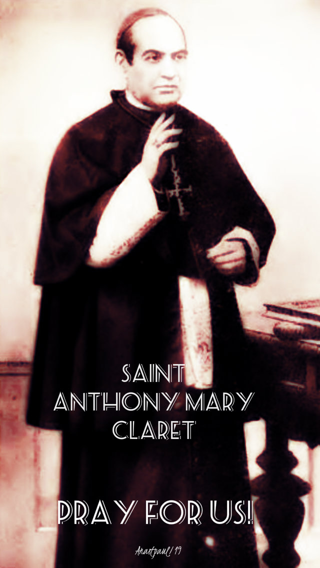 st anthony mary claret pray for us 24 oct 2019.jpg