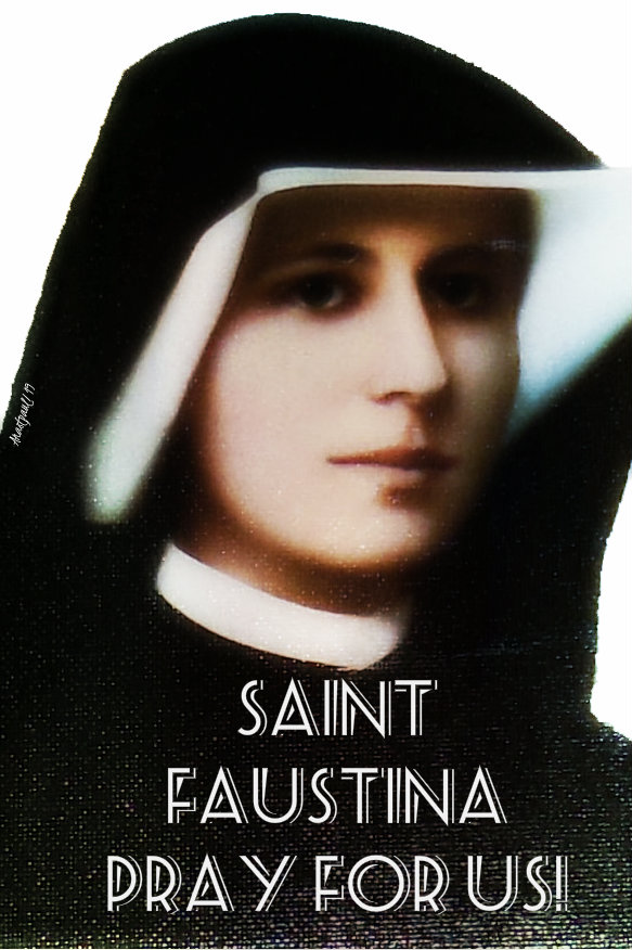 st faustina pray for us 5 oct 2019