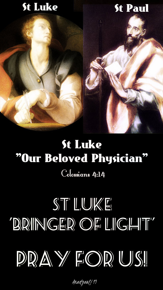 st luke col 4 14 our beloved physician bringer of light pray for us 18 oct 2019