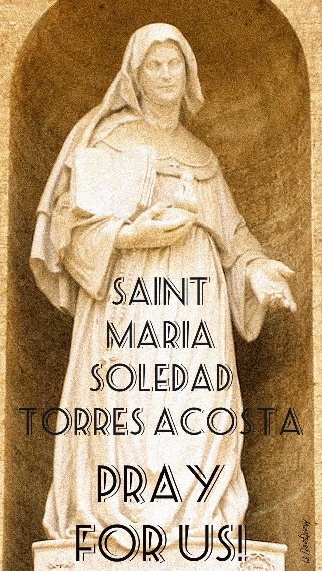 st maria soledad pray for us 11 oct 2019.jpg