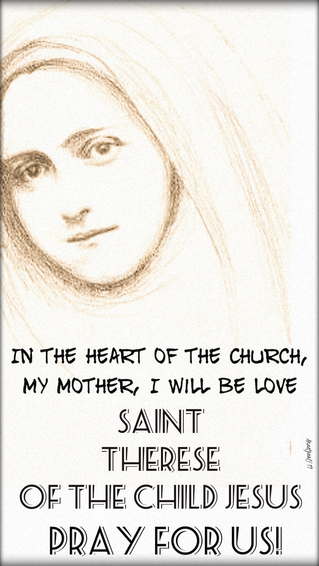 st therese of the child jesus pray for us in the heart of the church i will be love 1 oct 2019.jpg