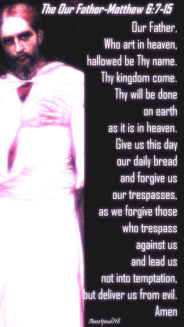 the lord's prayer - matthew 6 7-15 -  and 9 oct 2019no 2  20 feb 2018 (1).jpg