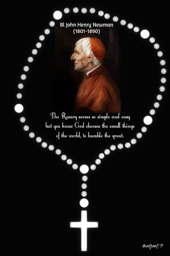 the rosary seems so simple and easy bl john henry newman 7 oct 2019